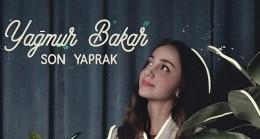 """Akustikhane Records'un yeni sanatçısı Yağmur Bakar'ın """"Son Yaprak"""" adlı şarkısı yayınlandı"""