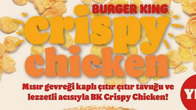 Burger King® lezzet ailesinin yeni üyesi: BK Crispy Chicken