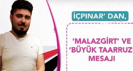 Mustafa İçpınar' dan, 'Malazgirt' ve 'Büyük Taarruz' mesajı