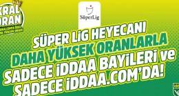 Süper Lig heyecanı daha yüksek oranlarla sadece sabit iddaa bayileri ve sadece iddaa.com'da!